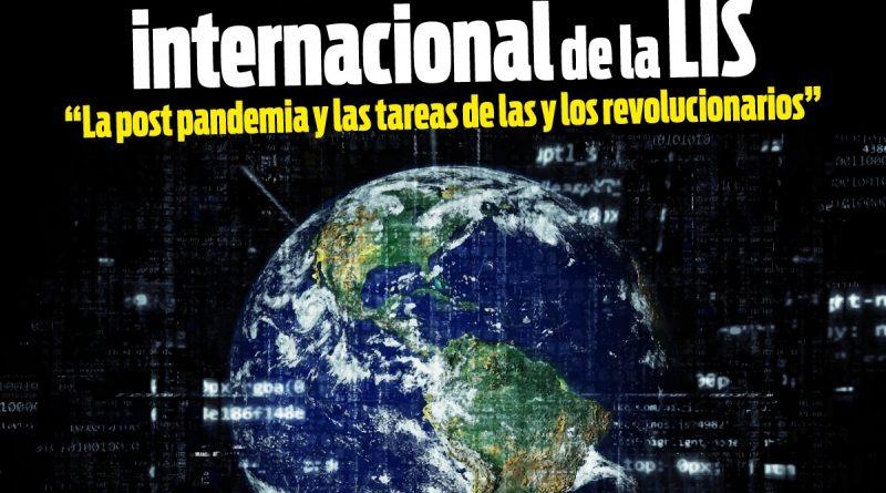 Conferencia internacional de la LIS: la post pandemia y las tareas de las y los revolucionarios